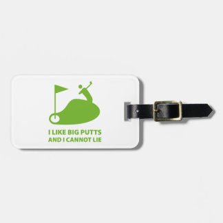 I Like Big Putts And I Cannot Lie Tag For Luggage