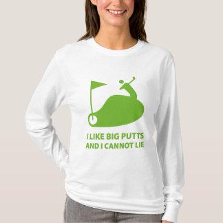I Like Big Putts And I Cannot Lie T-Shirt