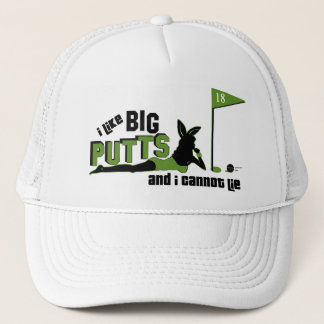 I Like Big Putts And I Cannot Lie Trucker Hat