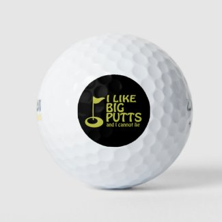 I Like Big Putts Golfing Humor Golf Balls