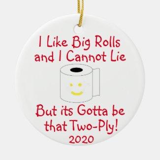 I Like Big Rolls and I cannot lie Ceramic Ornament