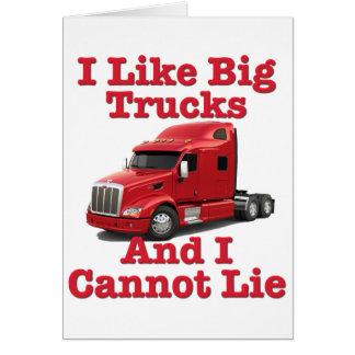 I Like Big Trucks And I Cannot Lie Peterbilt Card