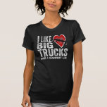 I Like BIG Trucks Shirts