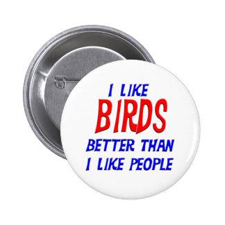 I Like Birds Better Than I Like People Button
