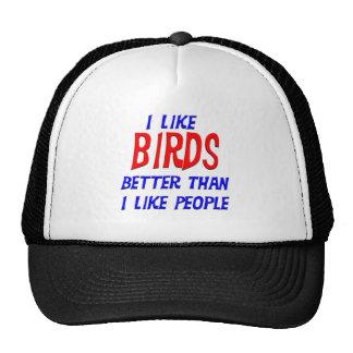 I Like Birds Better Than I Like People Hat