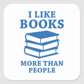 I Like Books More Than People Square Sticker