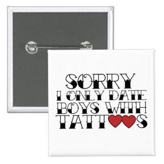 I like boys with TATTOOS Pins