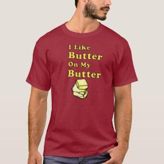 I like Butter on my Butter Shirt