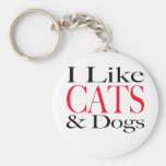 I Like CATS and Dogs Key Chains