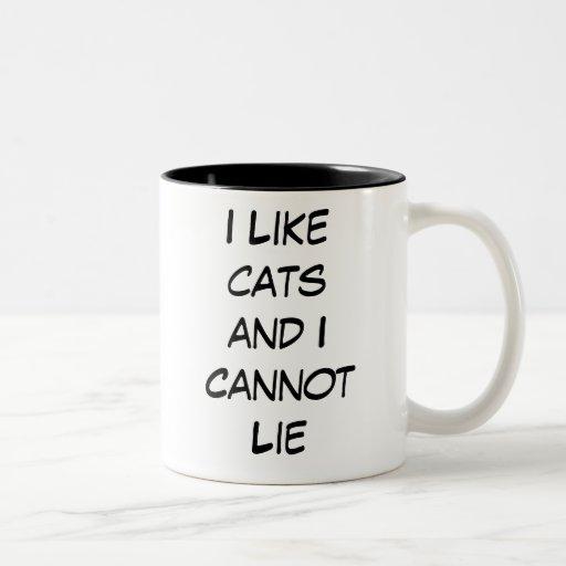 I Like Cats and I Cannot Lie Mug