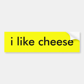 i like cheese bumper stickers
