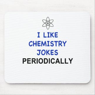 I LIKE CHEMISTRY JOKES PERIODICALLY MOUSE PAD