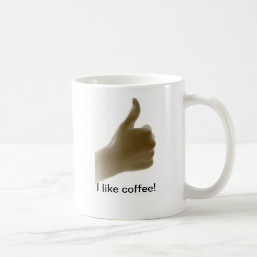 I Like Coffee Mug! Coffee Mug