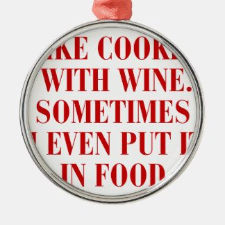 I-like-cooking-with-wine-BOD-BURG.png Metal Ornament