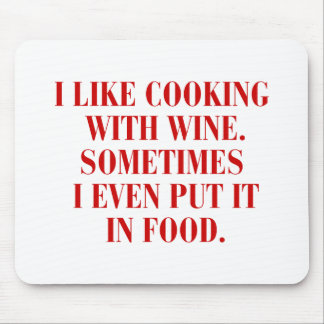 I-like-cooking-with-wine-BOD-BURG.png Mouse Pad