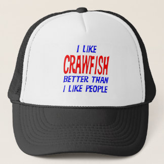 I Like Crawfish Better Than I Like People Hat