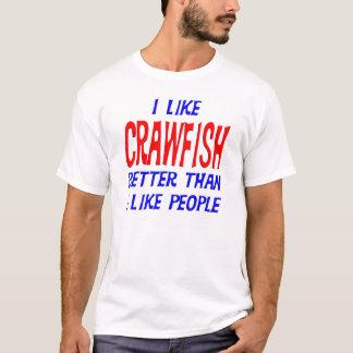 I Like Crawfish Better Than I Like People T-shirt