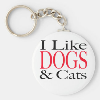 I Like DOGS and Cats Keychain