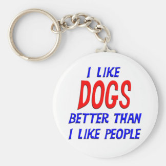 I Like Dogs Better Than I Like People Keychain