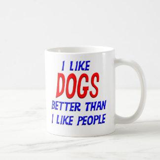 I Like Dogs Better Than I Like People Mug