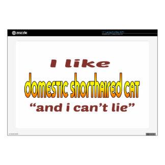 "I Like Domestic Shorthaired Cat 17"" Laptop Skins"