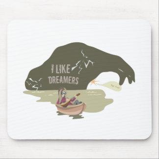 'I like dreamers!' Mouse Pad
