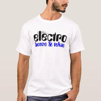 I like Electro House & Tekno T-Shirt
