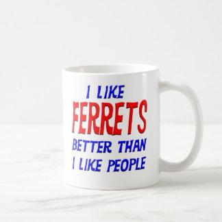 I Like Ferrets Better Than I Like People Mug