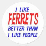 I Like Ferrets Better Than I Like People Sticker