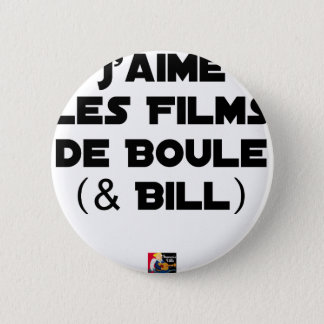 I like Films of Ball (& Bill) - Word games Pinback Button