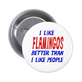 I Like Flamingos Better Than I Like People Button