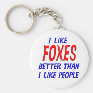 I Like Foxes Better Than I Like People Keychain