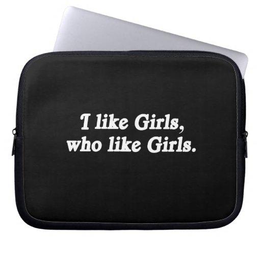 I like girls who like girls laptop sleeve