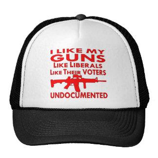 I Like Guns Like Liberal Like Voters Undocumented Trucker Hat
