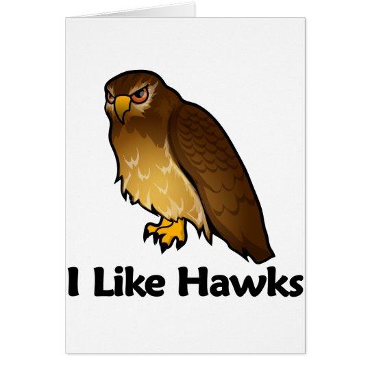 I Like Hawks Card