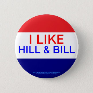I LIKE HILL & BILL, RE-ELECT OBAMA 2012 PINBACK BUTTON