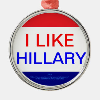 I LIKE HILLARY (MULTIPLE PRODUCTS) ROUND METAL CHRISTMAS ORNAMENT