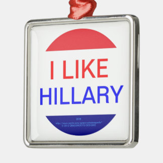 I LIKE HILLARY (MULTIPLE PRODUCTS) SQUARE METAL CHRISTMAS ORNAMENT