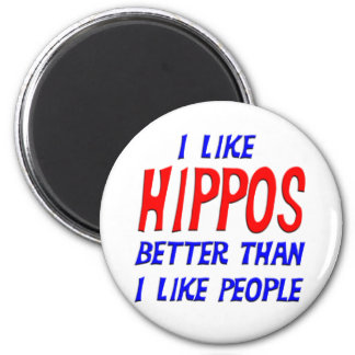 I Like Hippos Better Than I Like People Magnet