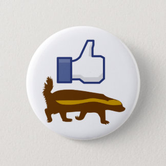 I like Honey Badger Pinback Button