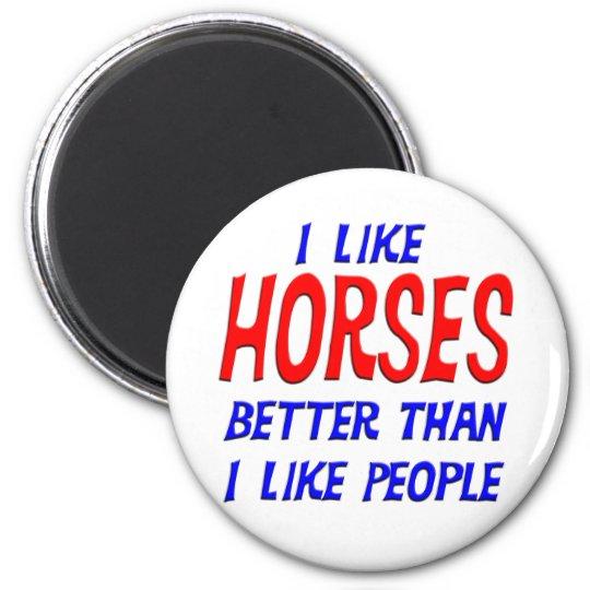 I Like Horses Better Than I Like People Magnet