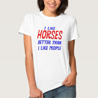 I Like Horses Better Than I Like People T-shirt