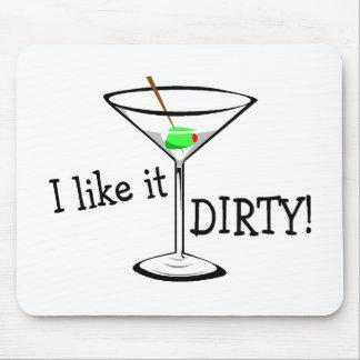 I Like It Dirty Martini 3 Mouse Pad