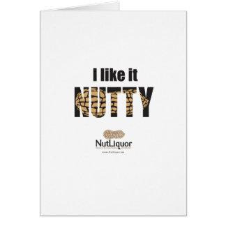 I Like it NUTTY Card