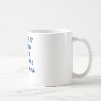 I Like It When You Call Me Big Papa Coffee Mug