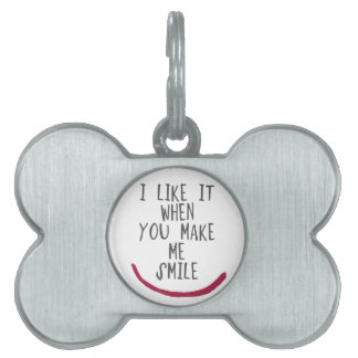 I like it when you make me smile pet name tag