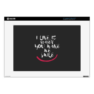 I like it when you make me smile skins for laptops