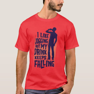 I Like JOGGING But My BEER keeps Falling Funny T-Shirt