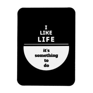 I like life magnet