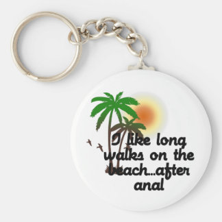 I LIKE LONG WALKS ON THE BEACH...AFTER ANAL BASIC ROUND BUTTON KEYCHAIN